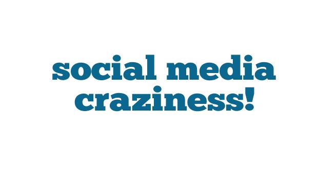 Social Media Craziness