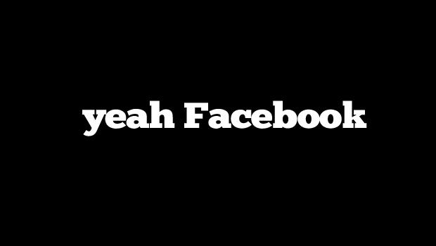 Yeah Facebook