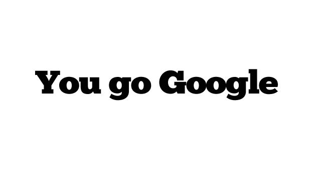 You Go Google